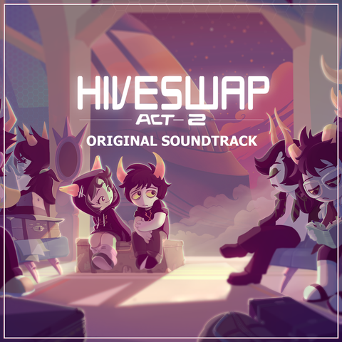 HIVESWAP: ACT 2 Original Soundtrack (Digital copy)