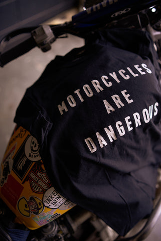 Motorcycles are Dangerous t shirt