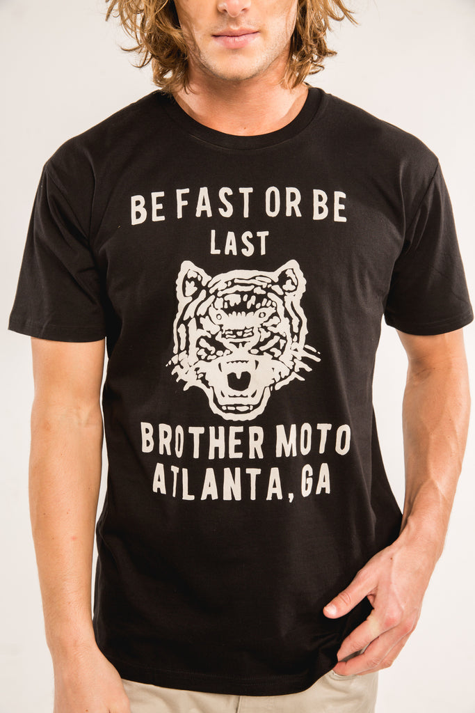 BE FAST OR BE LAST - BROTHER MOTO - ATLANTA - SHIRT