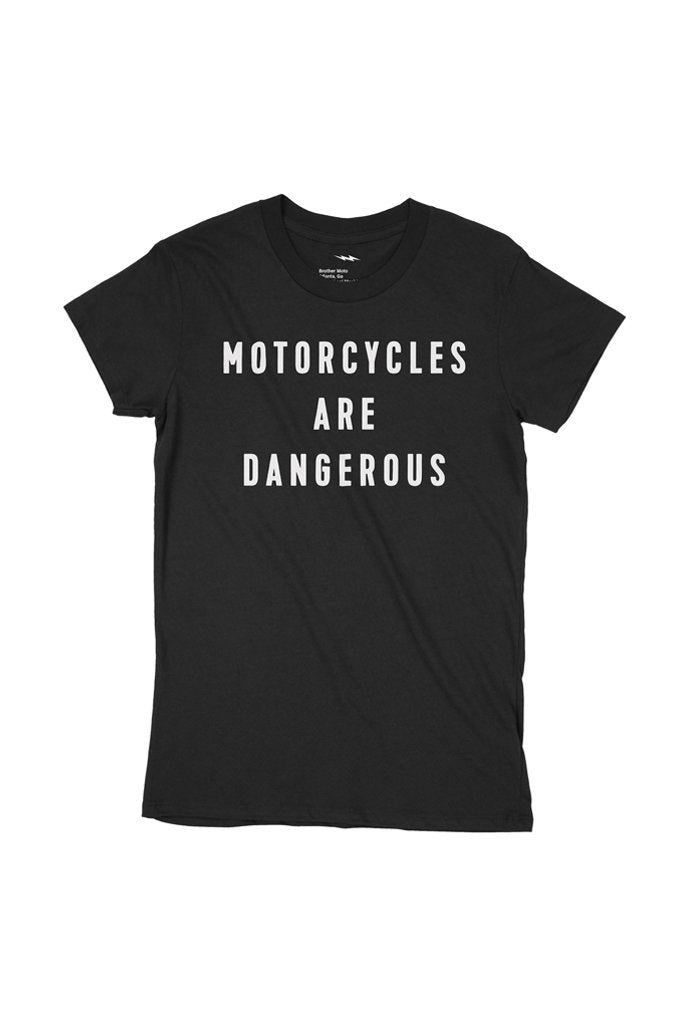 Motorcycles are dangerous - shirt