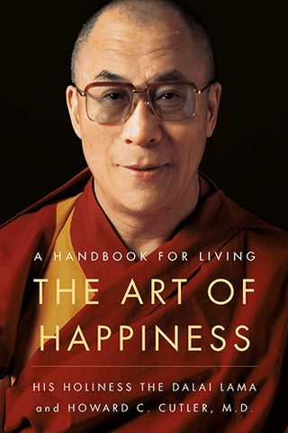 Book cover Of The Art of Happiness: A Handbook for Living by Dalai Lama and Howard C. Cutler, M.D.
