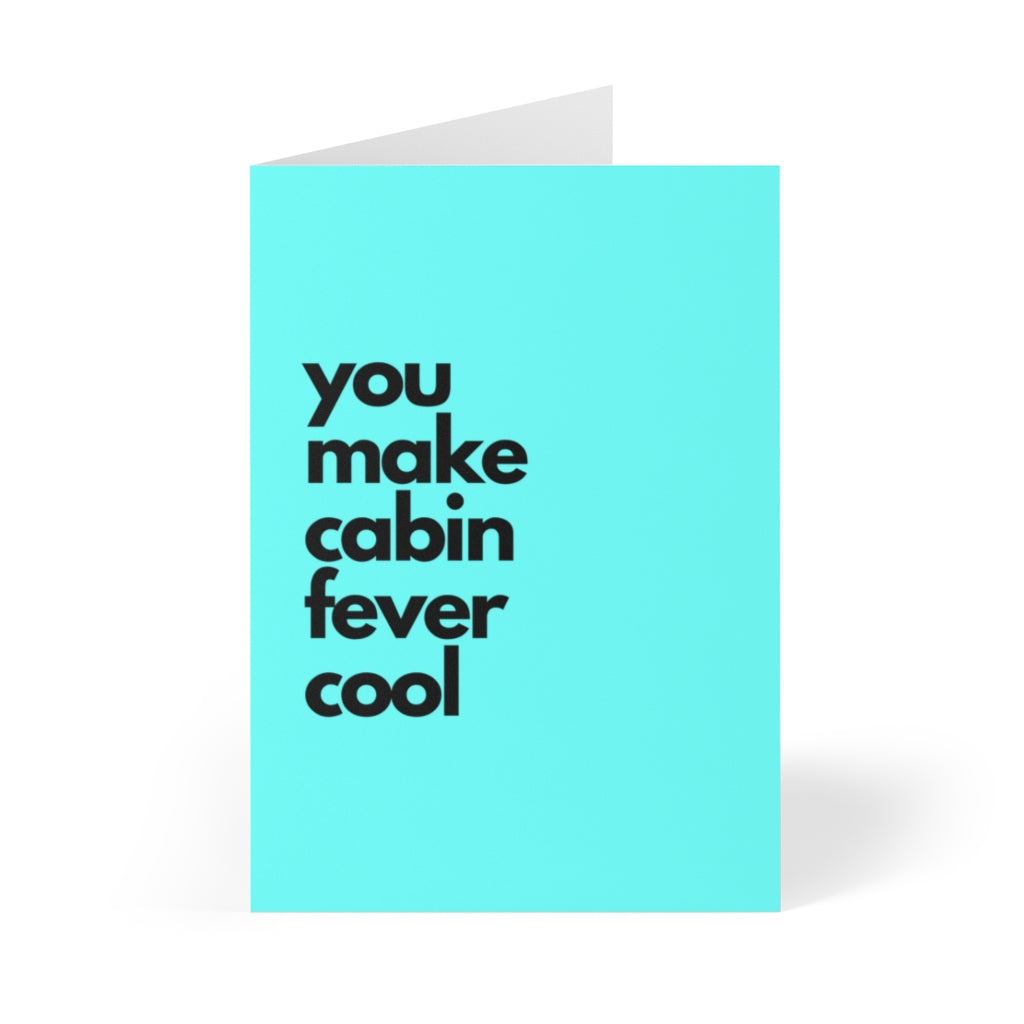 blue valentines day card that says you make cabin fever cool