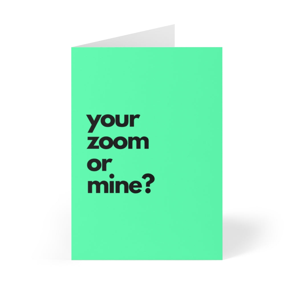 green valentines day card that says your zoom or mine
