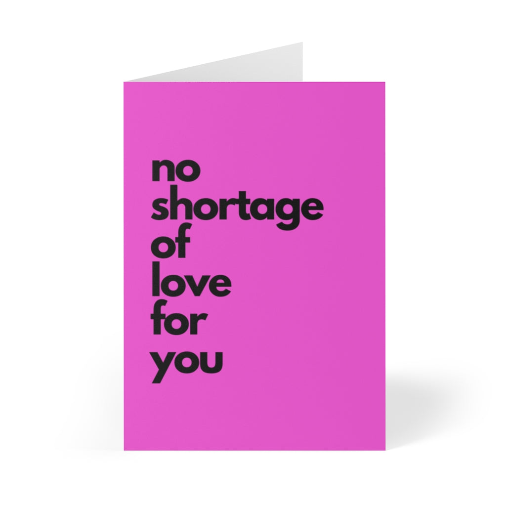 pink valentines day card that says no shortage of love for you