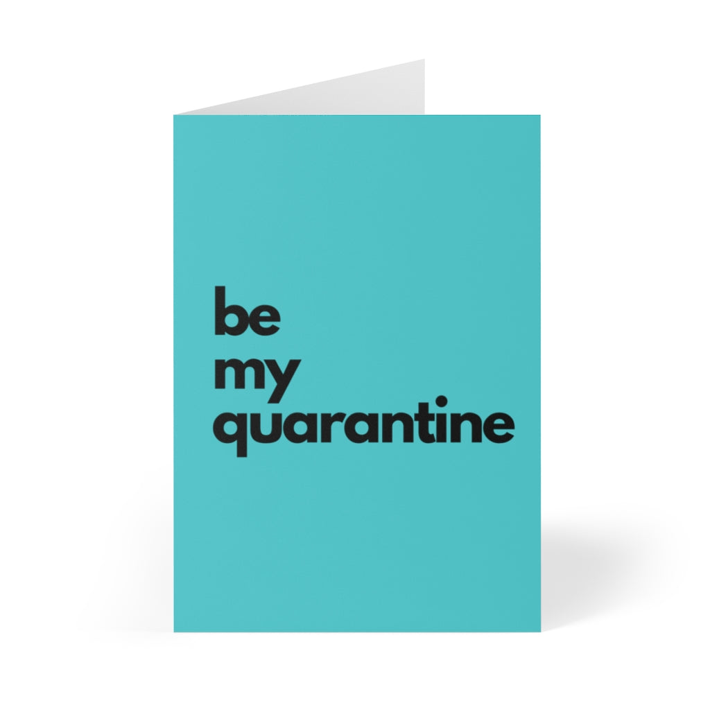 teal valentines day card that says be my quarantine