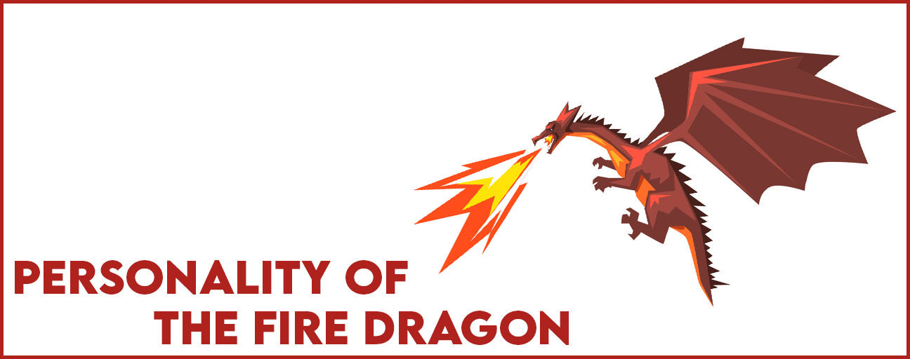 Personality of the Fire Dragon