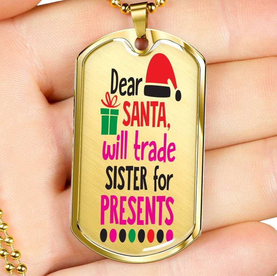 Dear Santa will trade sister for presents