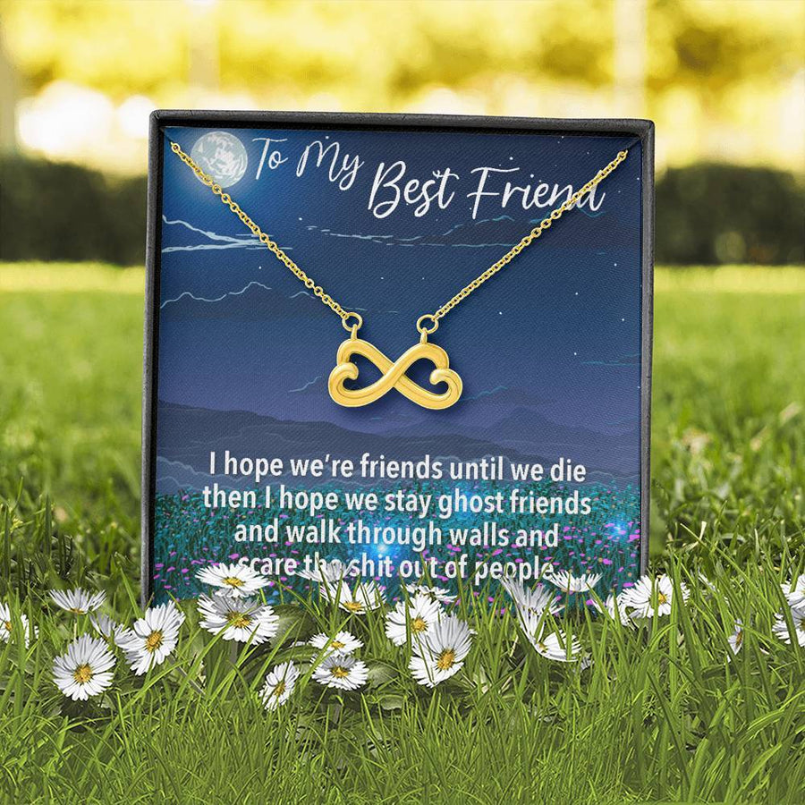 To My Very Best Friend: Infinity Hearts Necklace - I'm Always Here for You