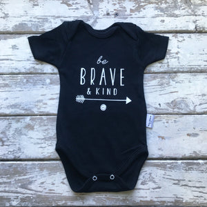 Onesie:  Be Brave and Kind