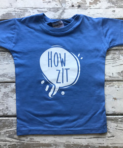 T-shirt:  Howzit (4-5 only)