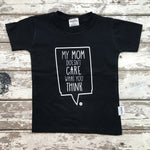 T-Shirt: My Mom Doesn't Care