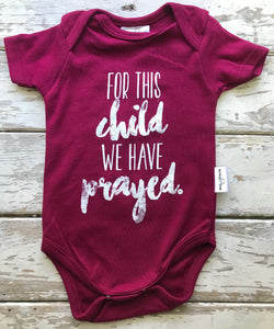 Onesie: For this Child we Prayed