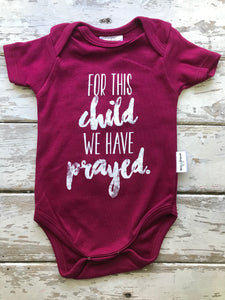 Onesie: For this Child we Prayed (6-12 only)