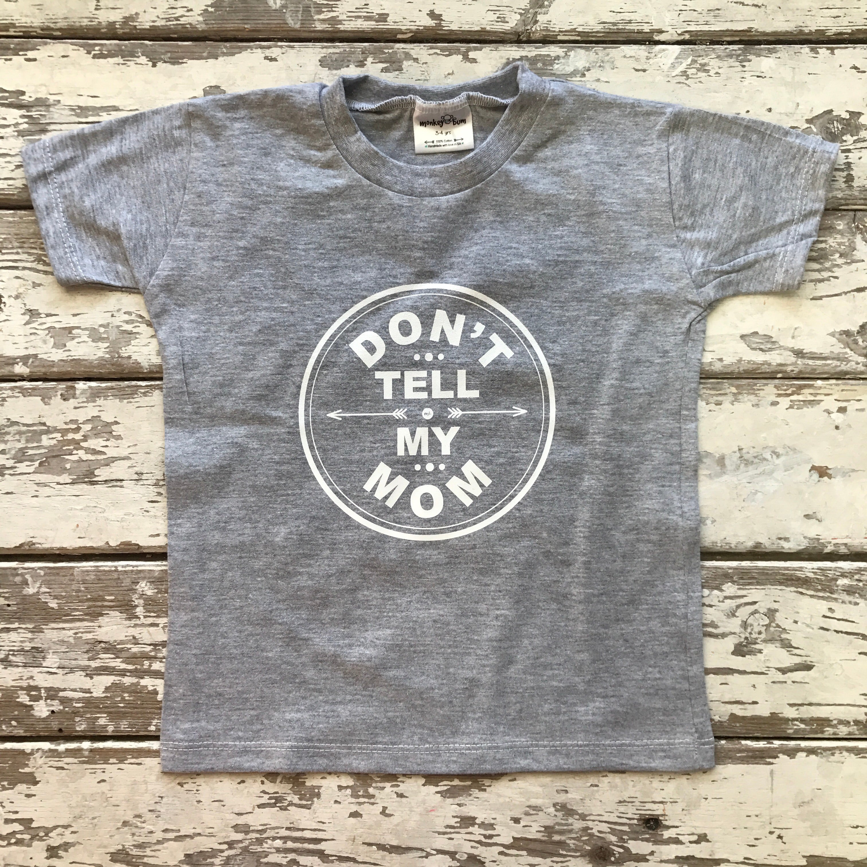 T-shirt: Don't Tell My Mom