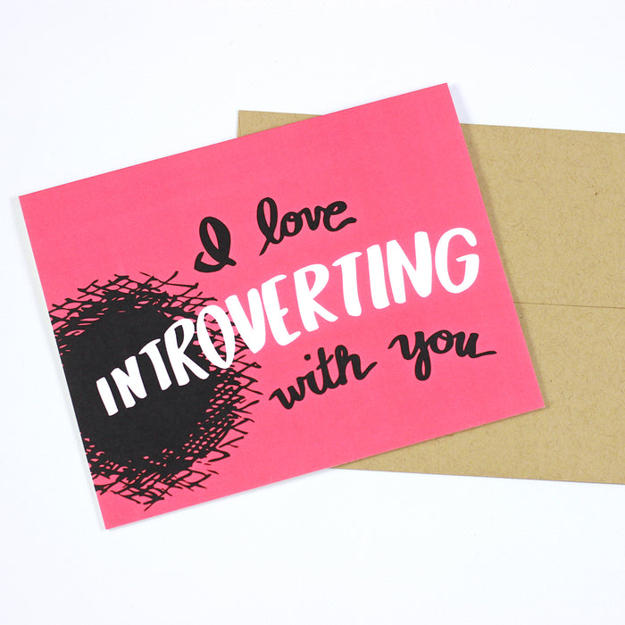 I Love Introverting With You Card