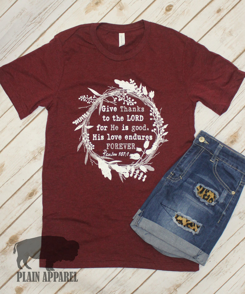 Give Thanks to the Lord Psalm 107:1 Tee - Bless UR Heart Boutique