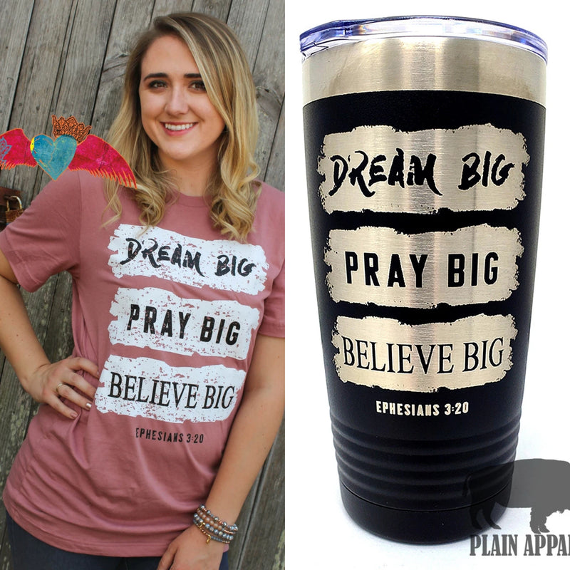 Dream Big, Pray Big, Believe Big COMBO SET - Bless UR Heart Boutique