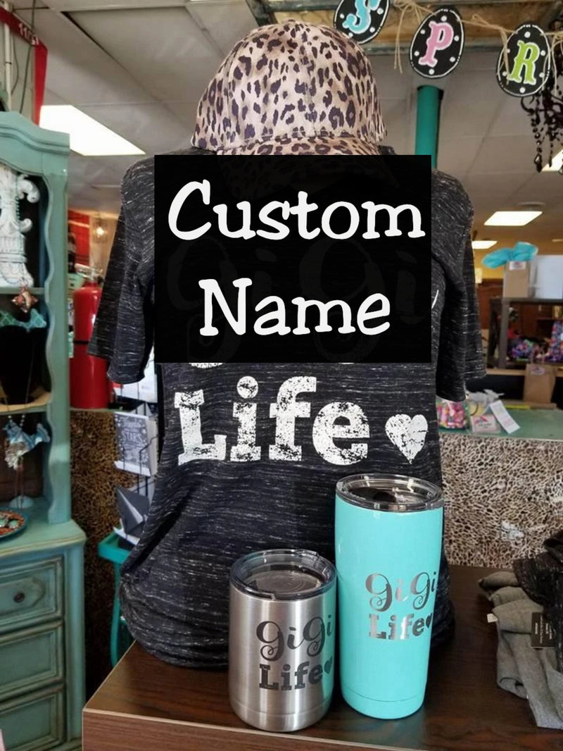 ••CUSTOM NAME Life•• Shirt & Cup Combo Set - Bless UR Heart Boutique
