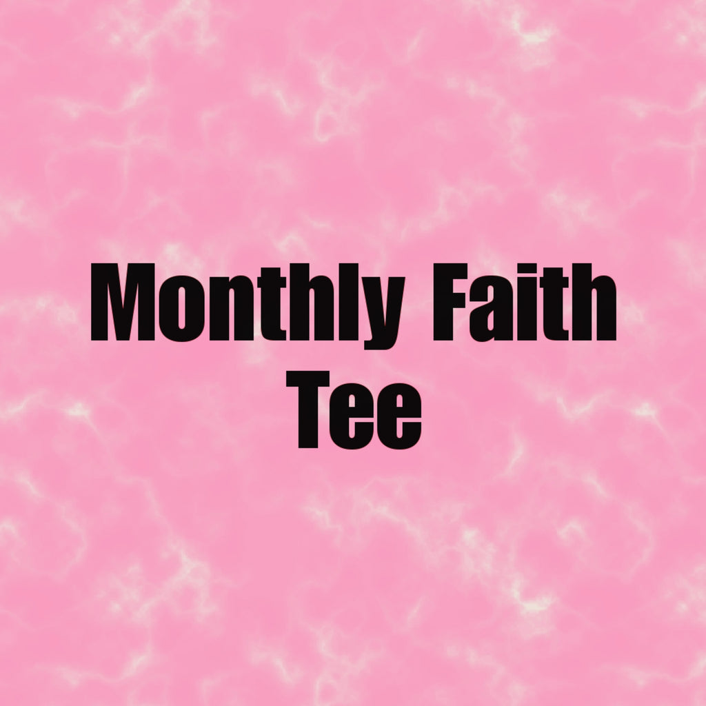 Monthly Faith Tee  (New Unique Design Monthly! Limited Quantities!) - Bless UR Heart Boutique