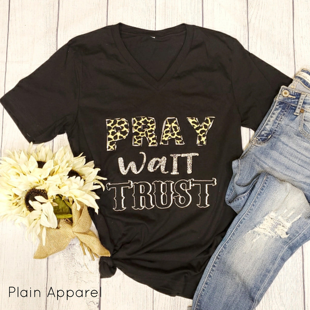 Pray Wait Trust V-Neck - Bless UR Heart Boutique