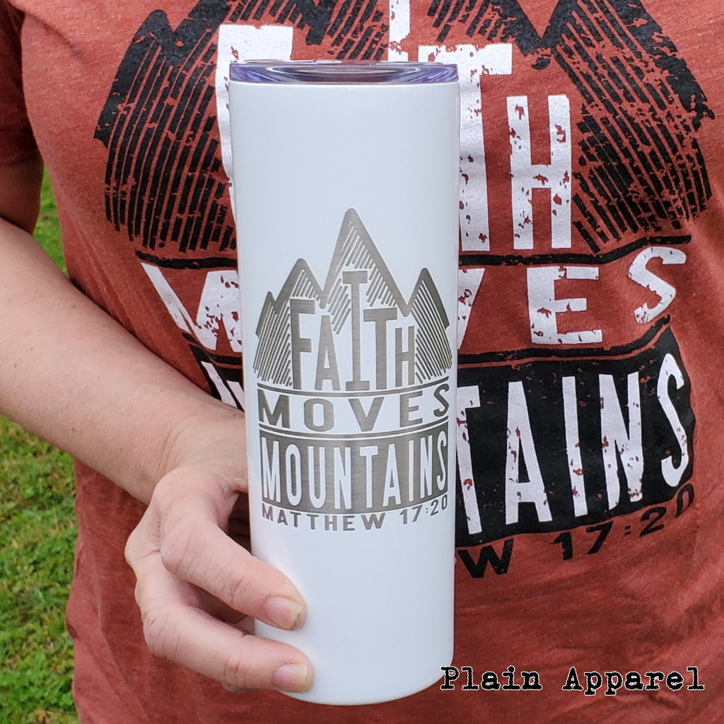 Faith Moves Mountains 20oz Skinny Tumbler - Bless UR Heart Boutique