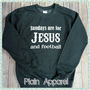Sundays are for Jesus and Football Sweatshirt