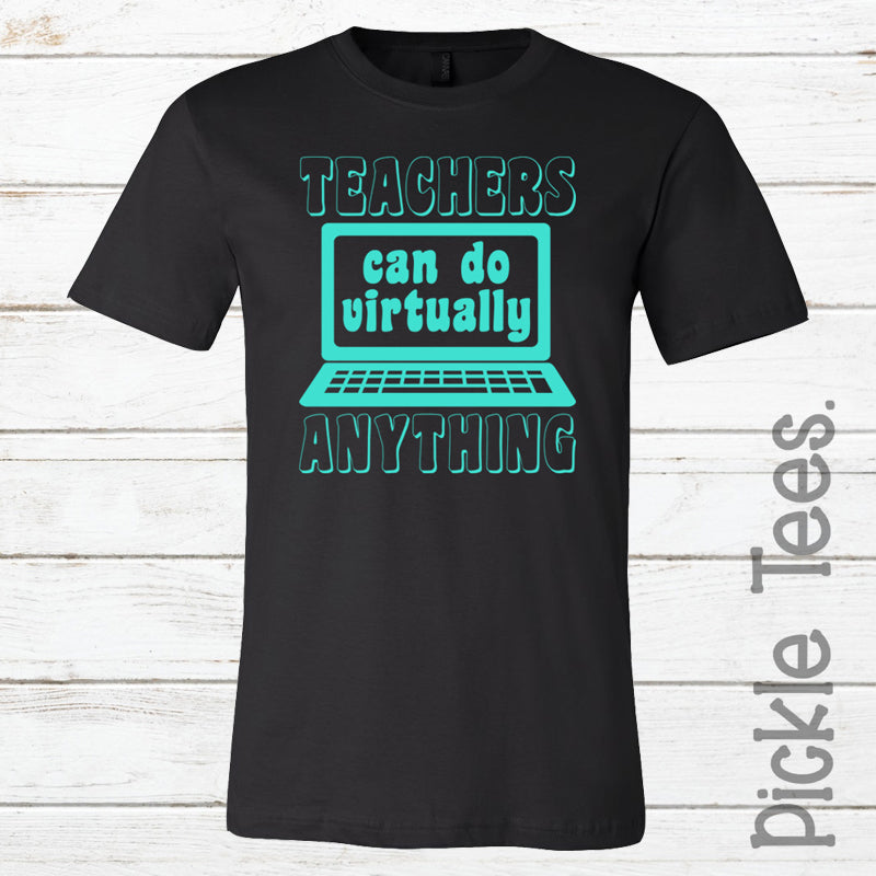 Teachers Can Do Virtually Anything Crew Tee - Bless UR Heart Boutique
