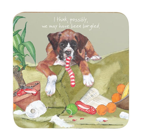 Coaster picturing a Boxer dog making a mess with the caption 'I think, possibly, we may have been burgled'