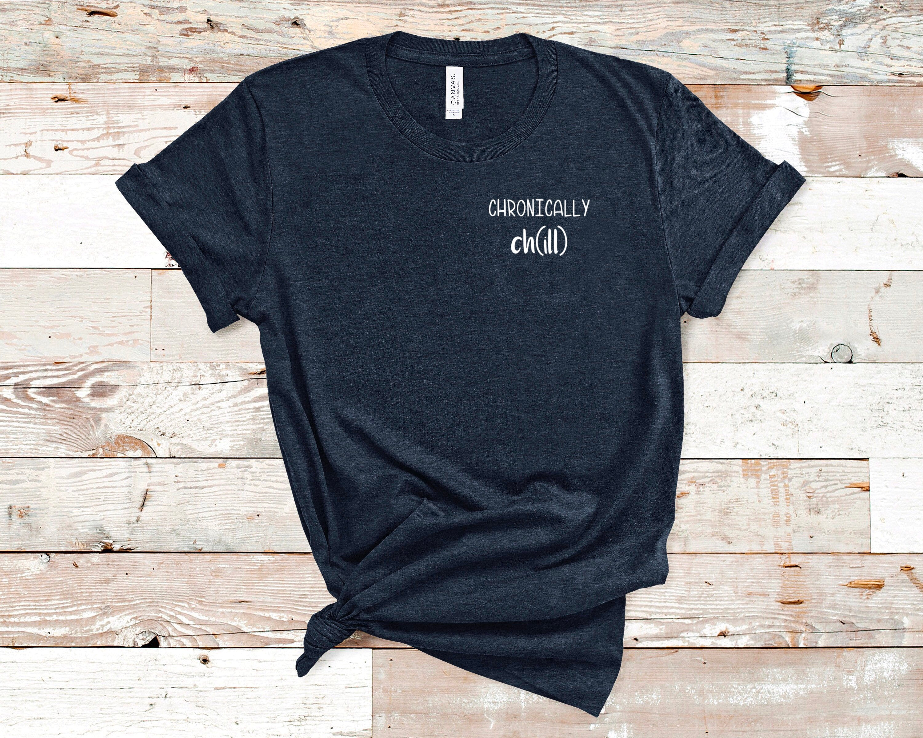 Chronically Chill T-Shirt