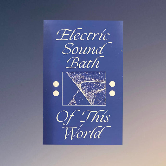 Electric Sound Bath - Of This World