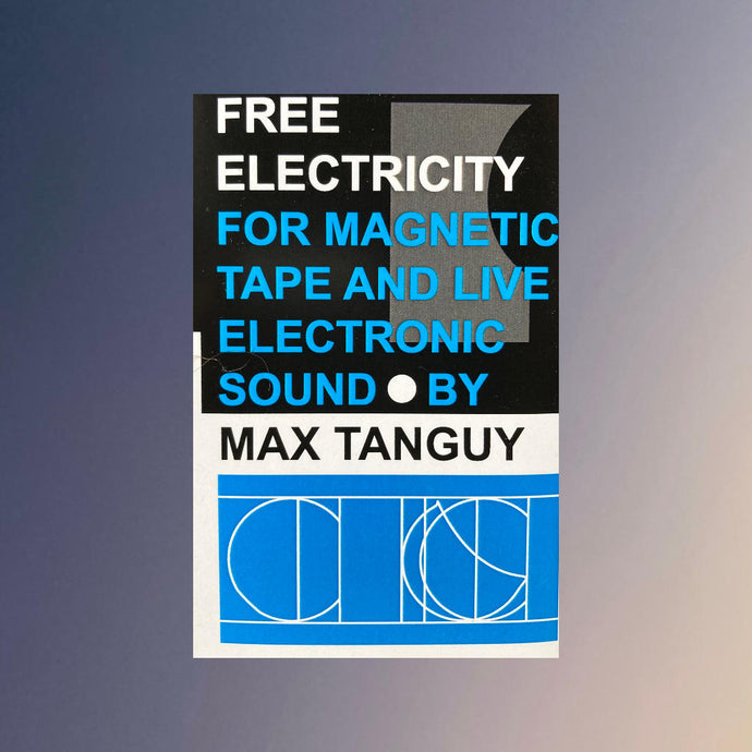 Max Tanguy ‎– Free Electricity For Magnetic Tape And Live Electronic Sound