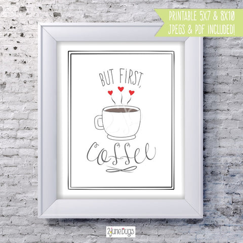 Printable Wall Art - But First, Coffee