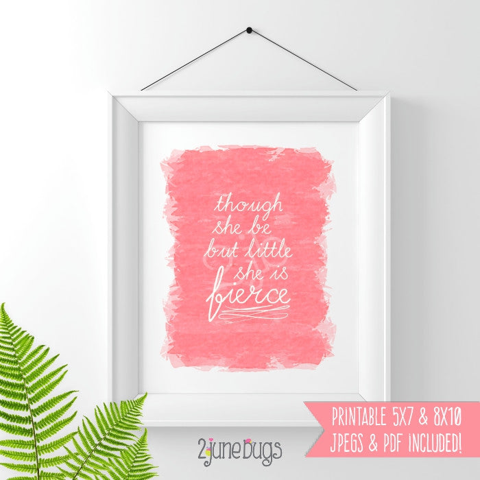 Printable Wall Art Nursery - Though She Be But Little She Is Fierce