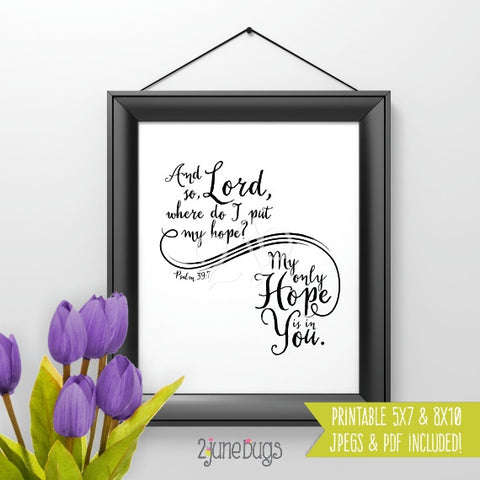 Bible Verse Art Printable - Psalm 39:7