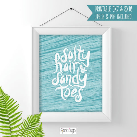 Printable Wall Art - Salty Hair and Sandy Toes Beach Art