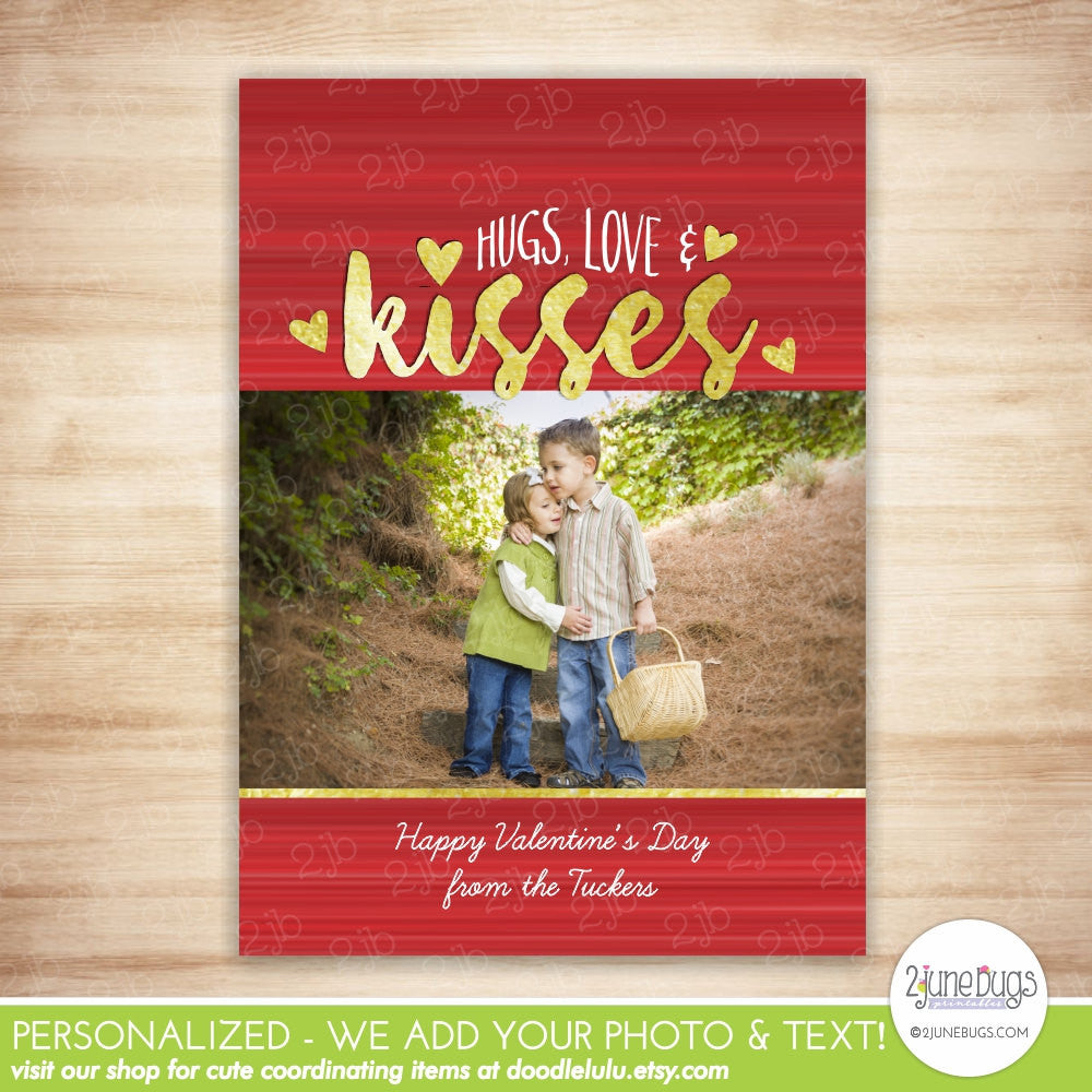 Valentine's Day Photo Card - Valentine Card - Printable Valentine Photo Card - Gold Foil Hugs Love Kisses - PERSONALIZED & PRINTABLE