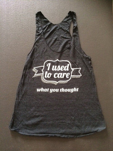 I USED TO CARE WHAT YOU THOUGHT in Black by TheFitnessTeeCo