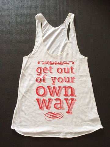 GET OUT OF YOUR OWN WAY in White with Red Ink by TheFitnessTeeCo