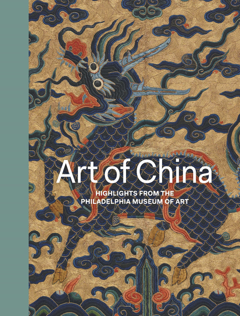 Art of China, Highlights from the Philadelphia Museum of Art