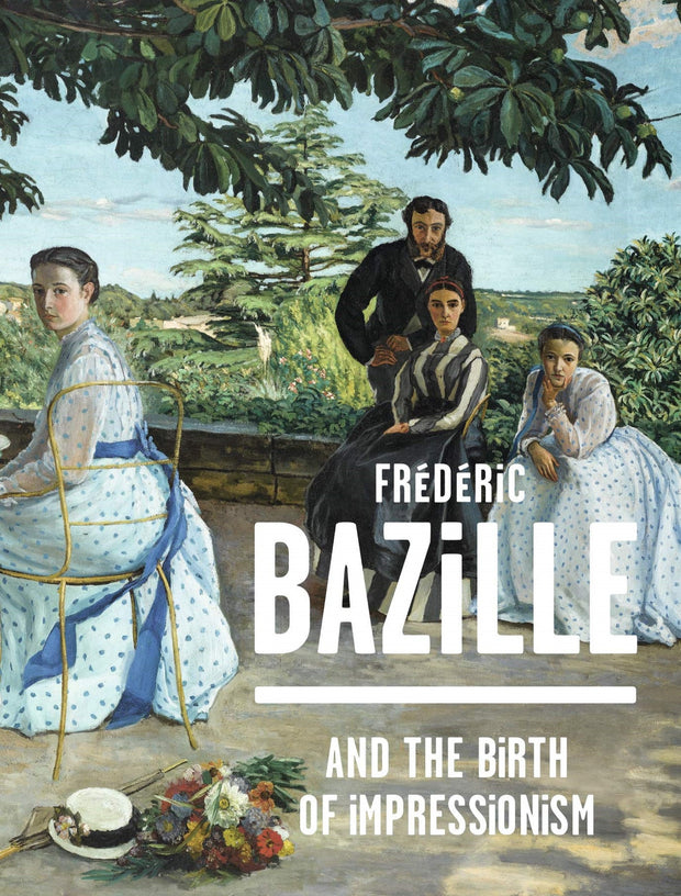 Frédérique Bazille and the Birth of Impressionism