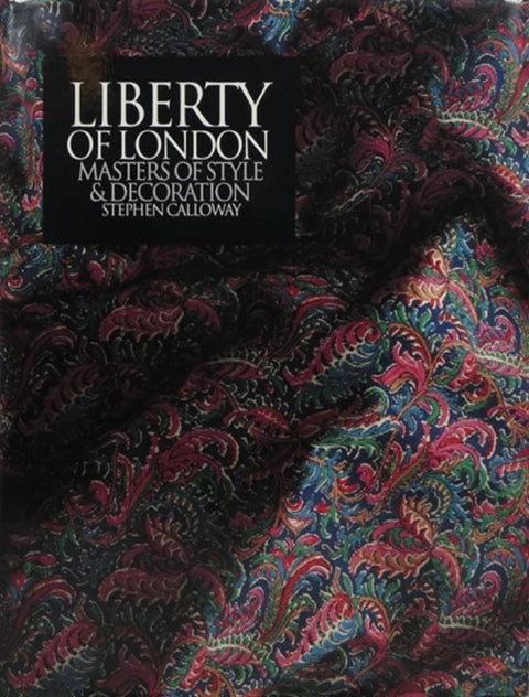 Liberty of London, Masters of Style and Decoration