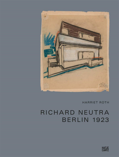 Richard Neutra, The Story of the Berlin Houses 1920-1924