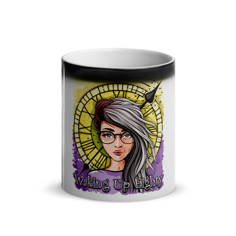 Waking Up Eighty Glossy Magic Mug