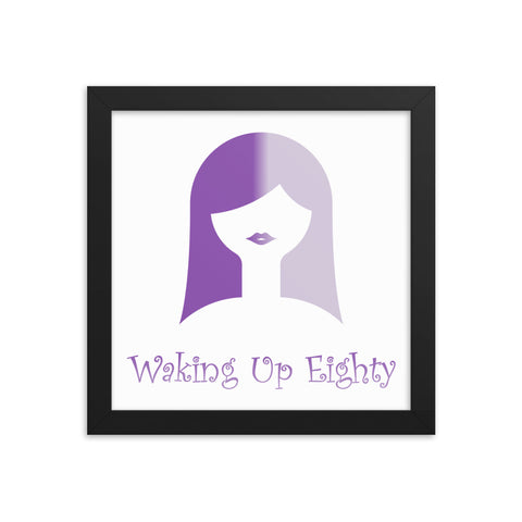 Waking Up Eighty Framed photo paper poster