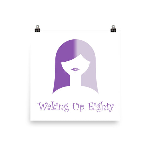 Waking Up Eighty Photo paper poster
