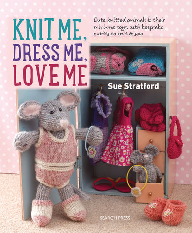 Knit Me, Dress Me, Love Me