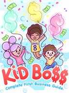 KiD Bo$$ Complete First Business Guide.