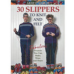 30 Slippers to Knit & Felt