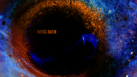 Noise Bath - COMING SOON