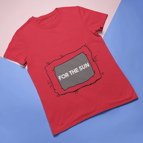 For the Sun - Double Sided Shirt